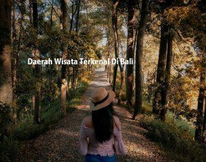 Daerah Wisata Terkenal Di Bali