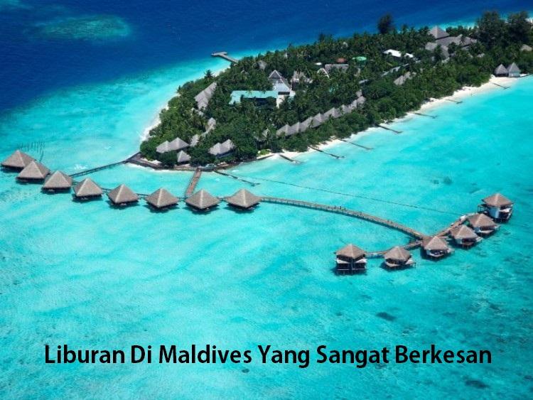 Liburan Di Maldives Yang Sangat Berkesan
