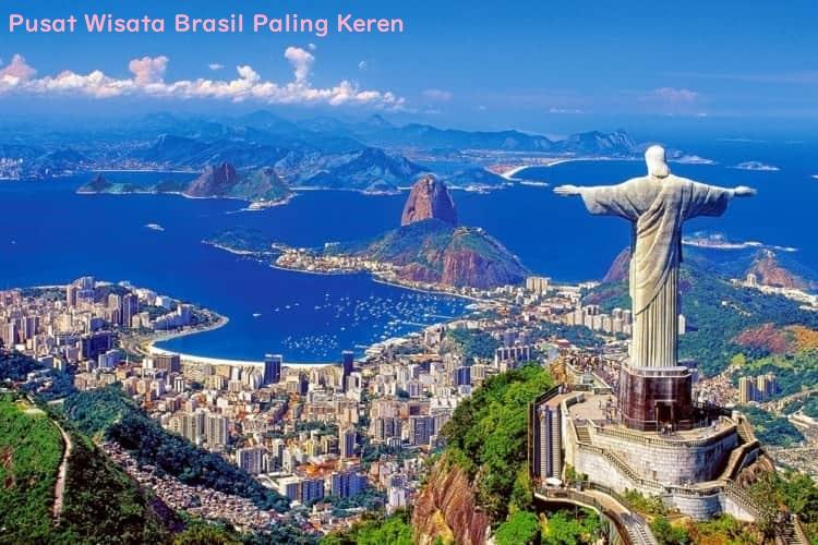 Pusat Wisata Brasil Paling Keren