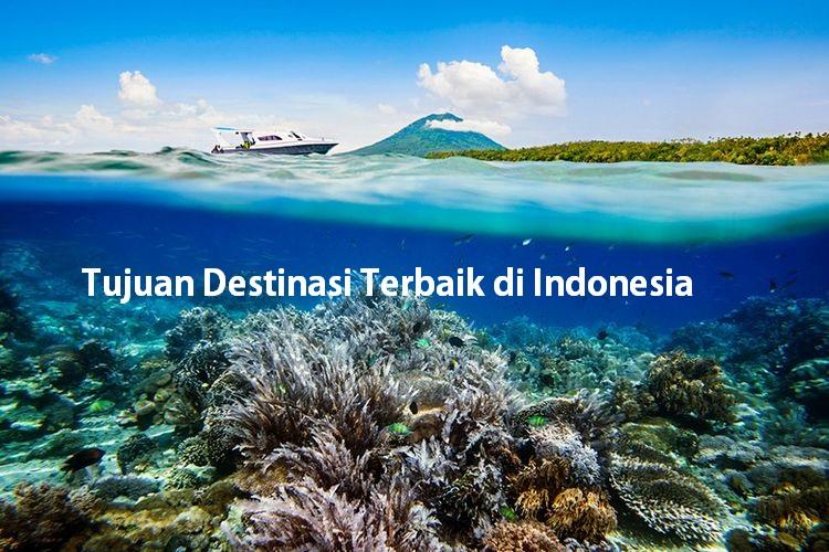 Tujuan Destinasi Terbaik di Indonesia