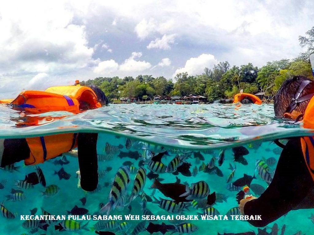 Kecantikan Pulau Sabang Weh Sebagai Objek Wisata Terbaik